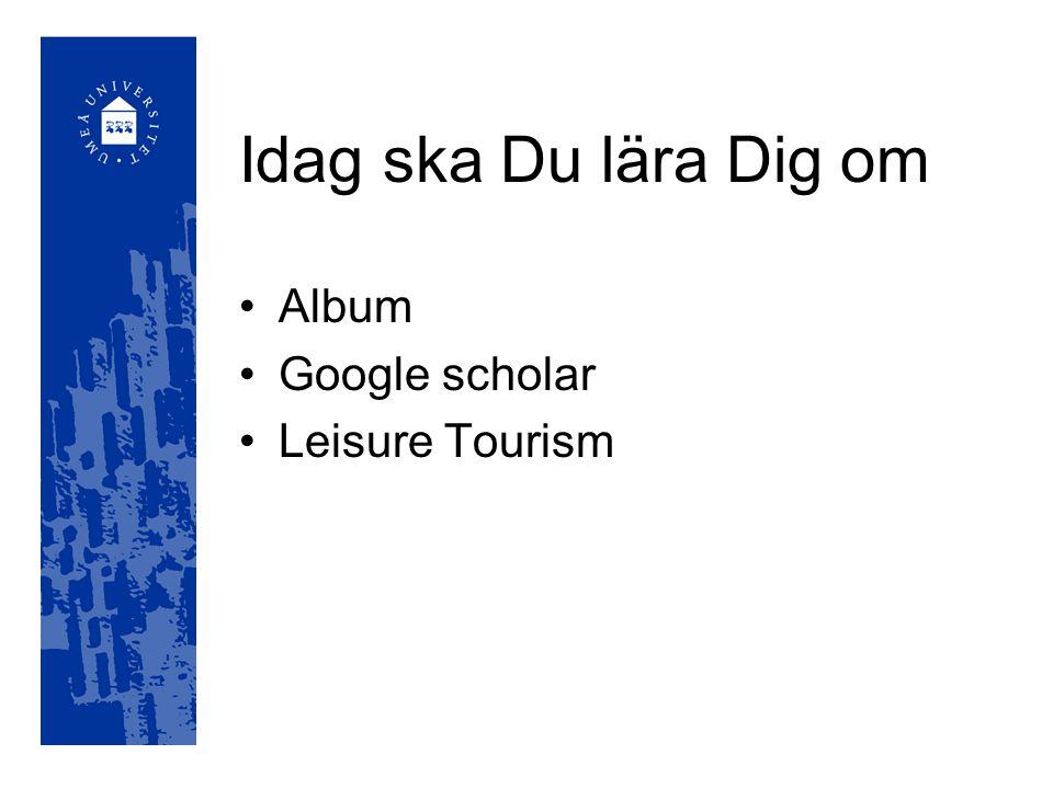 Idag ska Du lära Dig om Album Google scholar Leisure Tourism