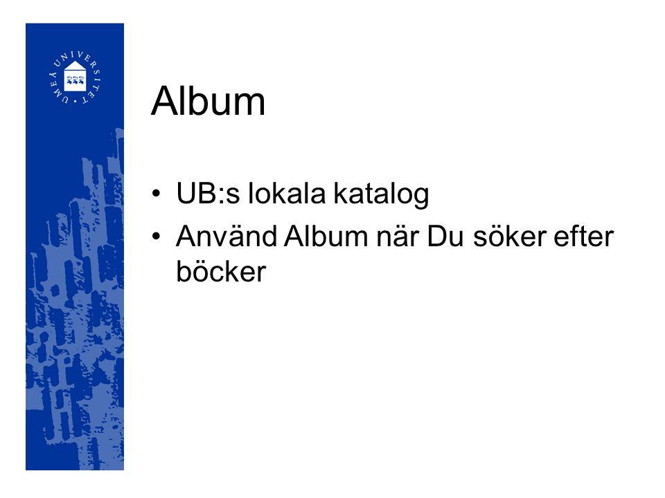 Album UB:s lokala katalog Använd Album när Du söker efter böcker