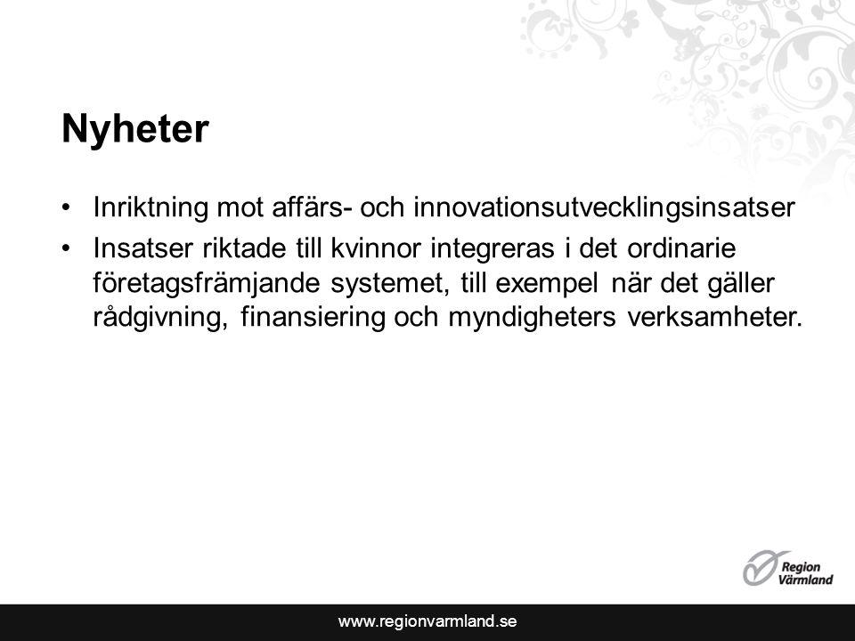 www.regionvarmland.se Nyheter Inriktning mot affärs- och innovationsutvecklingsinsatser Insatser riktade till kvinnor integreras i det ordinarie företagsfrämjande systemet, till exempel när det gäller rådgivning, finansiering och myndigheters verksamheter.