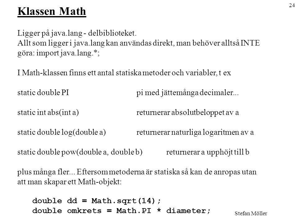 24 Stefan Möller Klassen Math Ligger på java.lang - delbiblioteket.