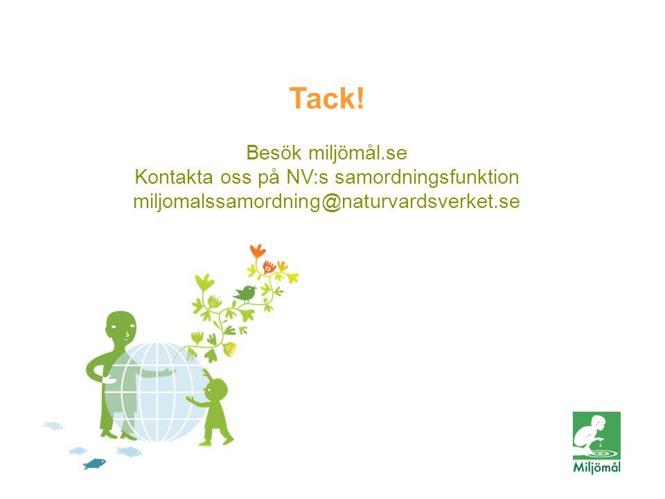 FOTO: ELLIOT ELLIOT/JOHNÉR Generationsmål Tack! Besök miljömål.se Kontakta oss på NV:s samordningsfunktion miljomalssamordning@naturvardsverket.se