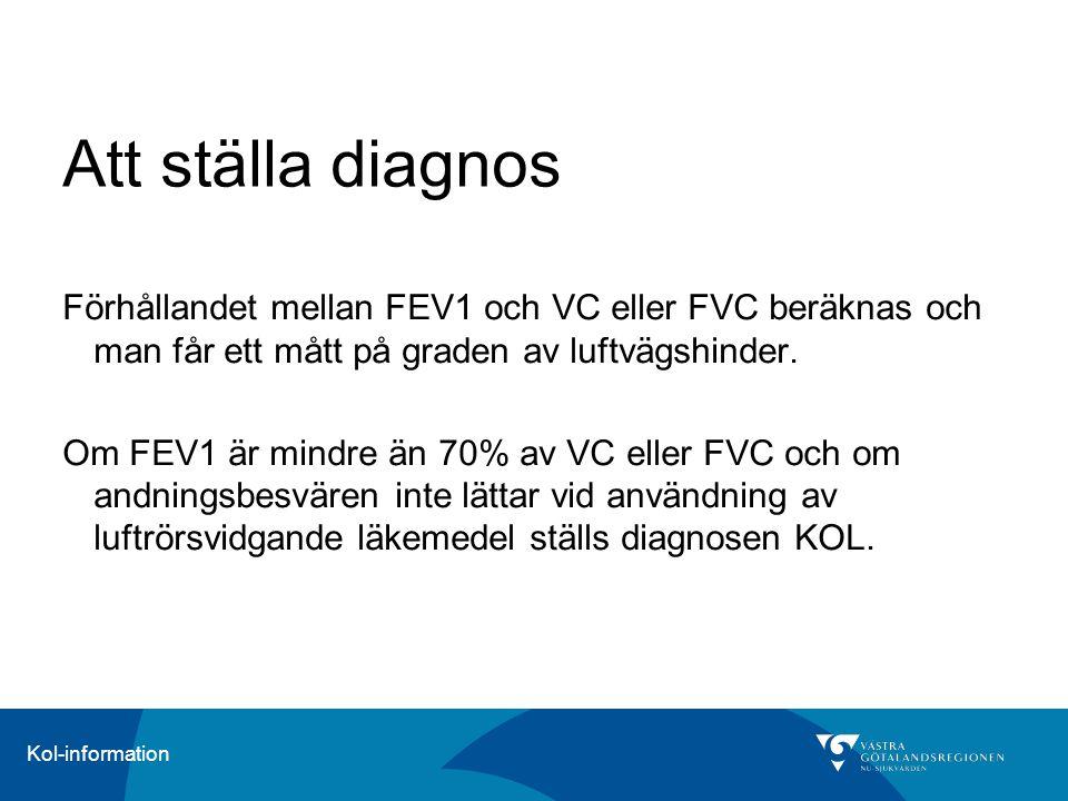 Kol-information Att ställa diagnos Förhållandet mellan FEV1 och VC eller FVC beräknas och man får ett mått på graden av luftvägshinder. Om FEV1 är min