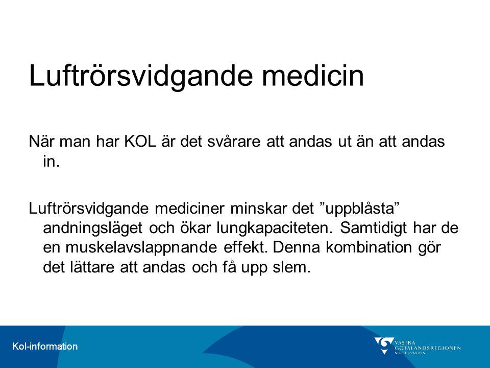 """Kol-information Luftrörsvidgande medicin När man har KOL är det svårare att andas ut än att andas in. Luftrörsvidgande mediciner minskar det """"uppblåst"""