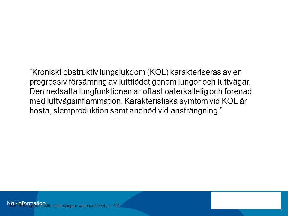"""Kol-information """"Kroniskt obstruktiv lungsjukdom (KOL) karakteriseras av en progressiv försämring av luftflödet genom lungor och luftvägar. Den nedsat"""
