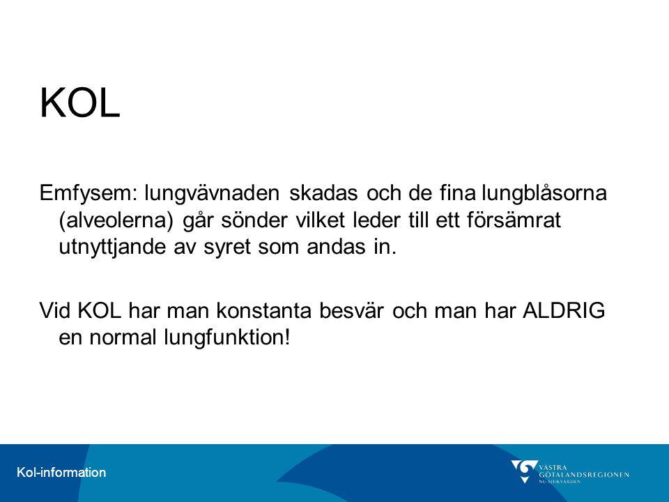 Kol-information Syrgas Kronisk andningssvikt (respiratorisk insufficiens) p g a KOL behandlas med syrgas.