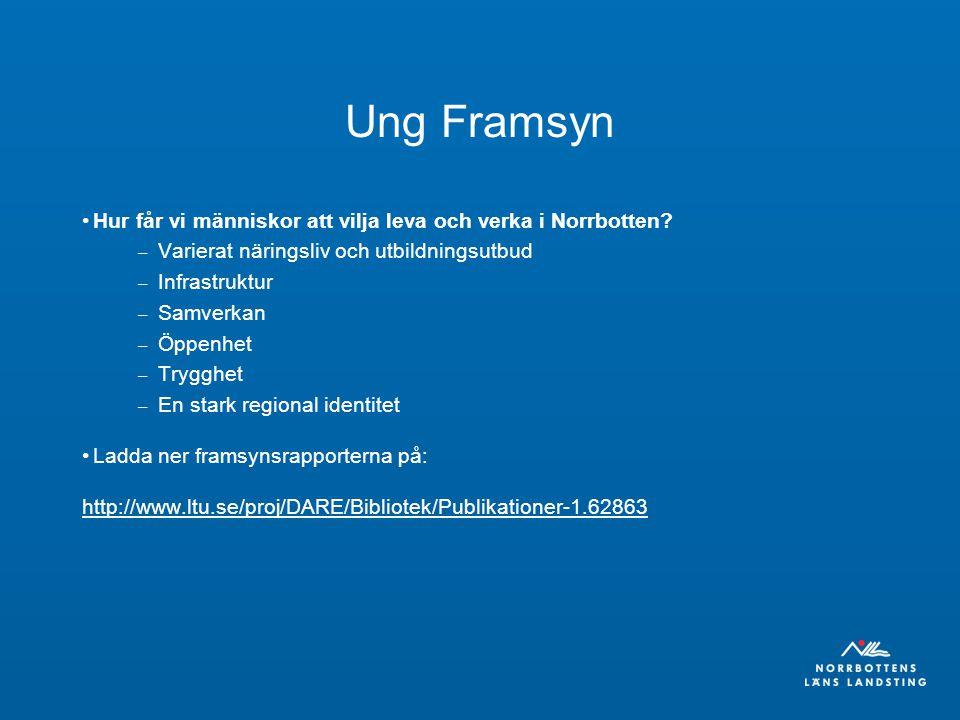 Ung Framsyn Hur får vi människor att vilja leva och verka i Norrbotten.
