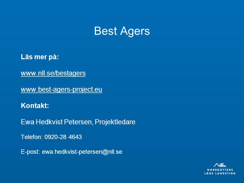 Best Agers Läs mer på: www.nll.se/bestagers www.best-agers-project.eu Kontakt: Ewa Hedkvist Petersen, Projektledare Telefon: 0920-28 4643 E-post: ewa.hedkvist-petersen@nll.se