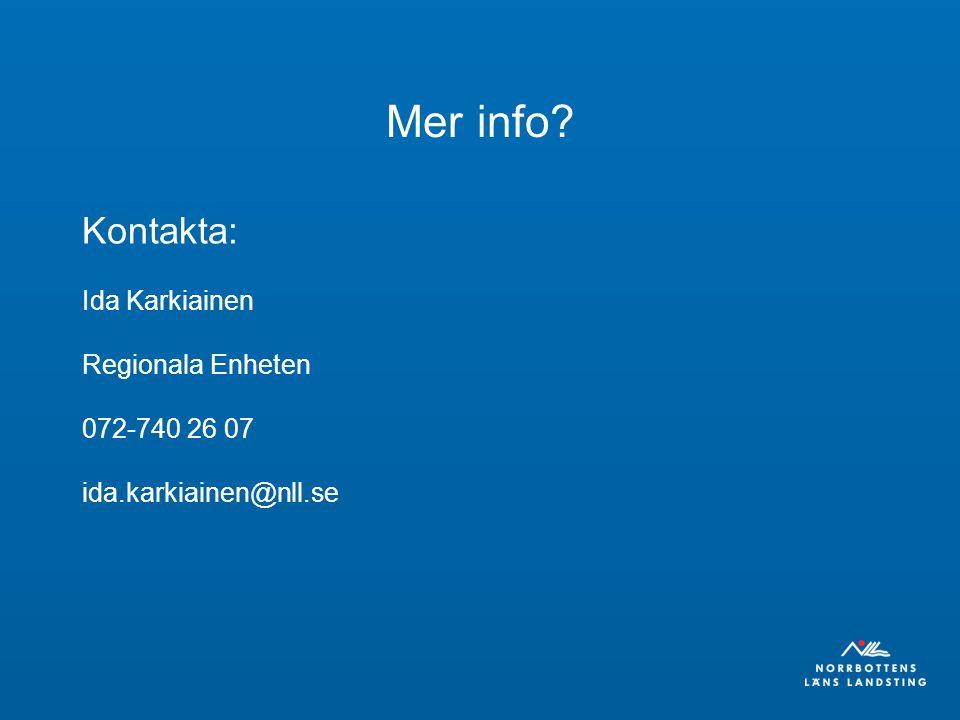 Mer info Kontakta: Ida Karkiainen Regionala Enheten 072-740 26 07 ida.karkiainen@nll.se