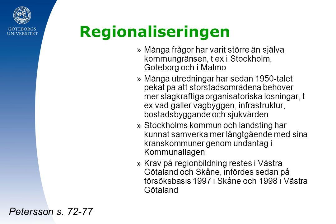 Regionaliseringen »Många frågor har varit större än själva kommungränsen, t ex i Stockholm, Göteborg och i Malmö »Många utredningar har sedan 1950-tal