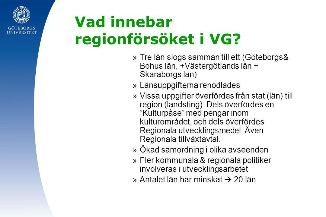 Vad innebar regionförsöket i VG? »Tre län slogs samman till ett (Göteborgs& Bohus län, +Västergötlands län + Skaraborgs län) »Länsuppgifterna renodlad