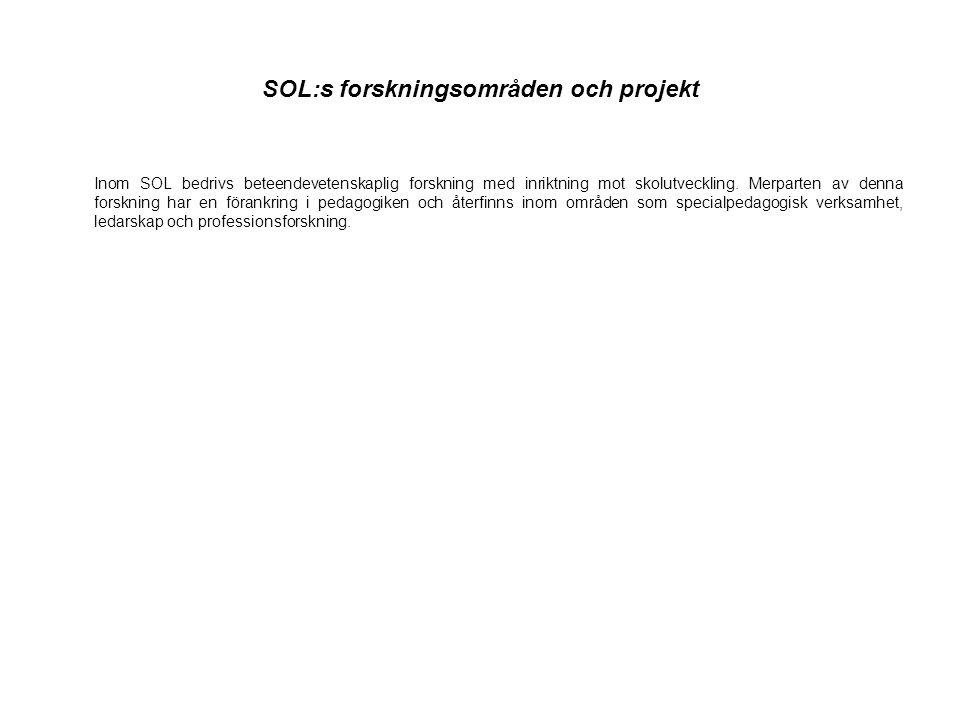 Inom SOL bedrivs beteendevetenskaplig forskning med inriktning mot skolutveckling.
