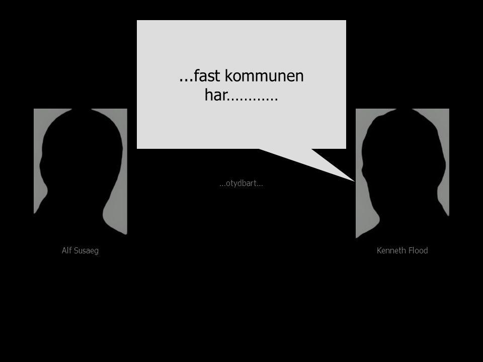 Alf Susaeg Kenneth Flood …men pratar vi om ÖSTERÅKERS kommun… …men pratar vi om ÖSTERÅKERS kommun…