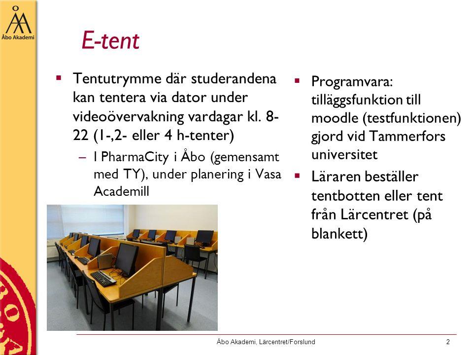 Åbo Akademi, Lärcentret/Forslund2 E-tent  Tentutrymme där studerandena kan tentera via dator under videoövervakning vardagar kl.