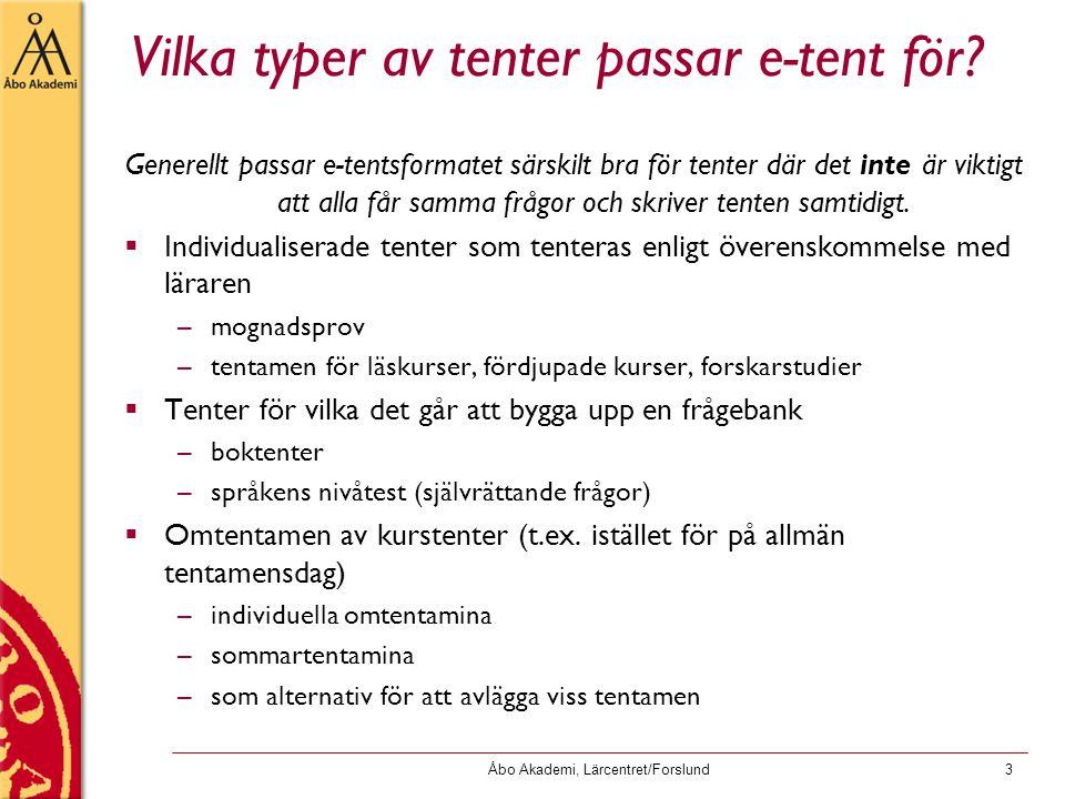 Åbo Akademi, Lärcentret/Forslund3 Vilka typer av tenter passar e-tent för.