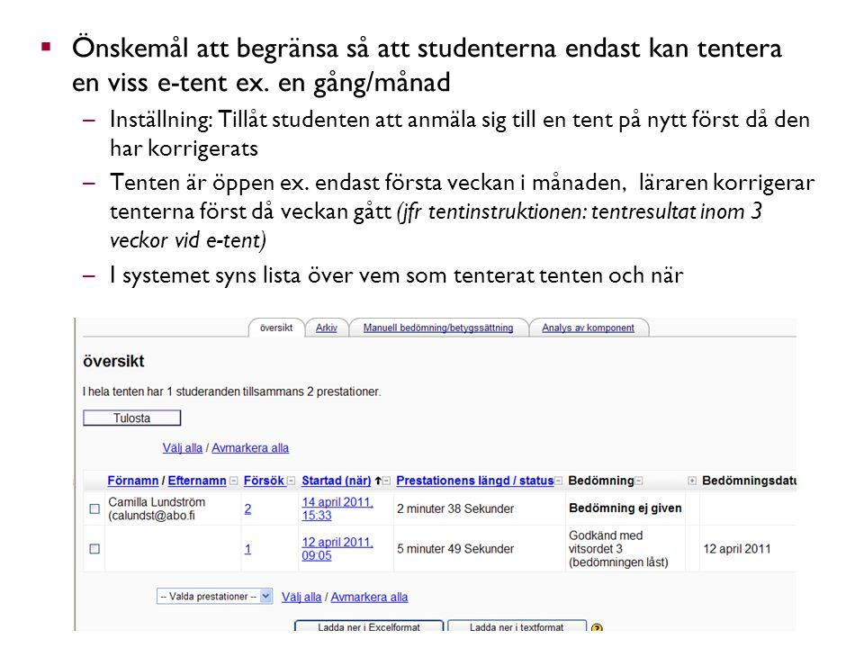  Önskemål att begränsa så att studenterna endast kan tentera en viss e-tent ex.