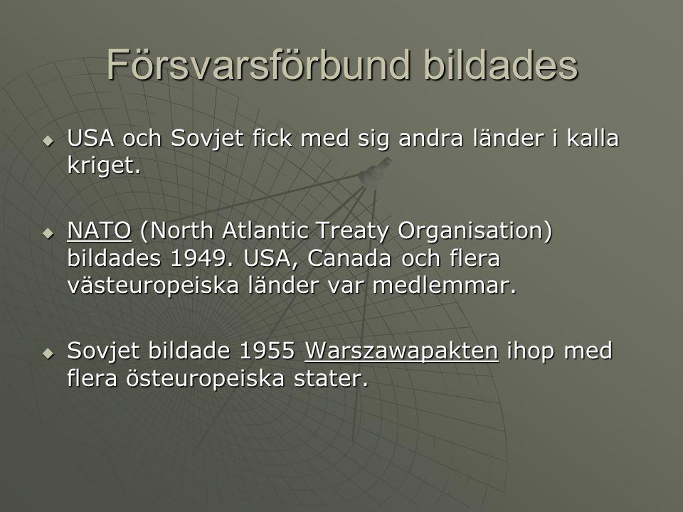 Försvarsförbund bildades  USA och Sovjet fick med sig andra länder i kalla kriget.  NATO (North Atlantic Treaty Organisation) bildades 1949. USA, Ca