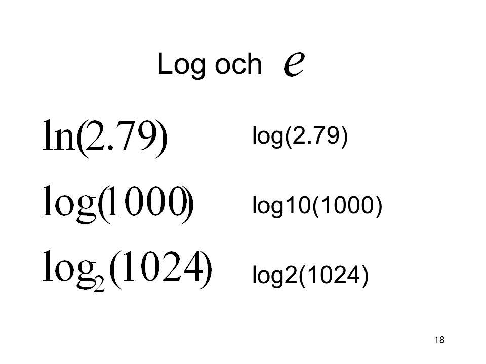 18 Log och log(2.79) log10(1000) log2(1024)