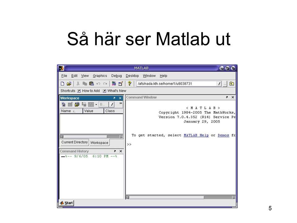 6 Operationer och funktioner i Matlab Matematisk notationMatlab syntax 2*4+3/8-6 sqrt(144) nthroot(64,3)