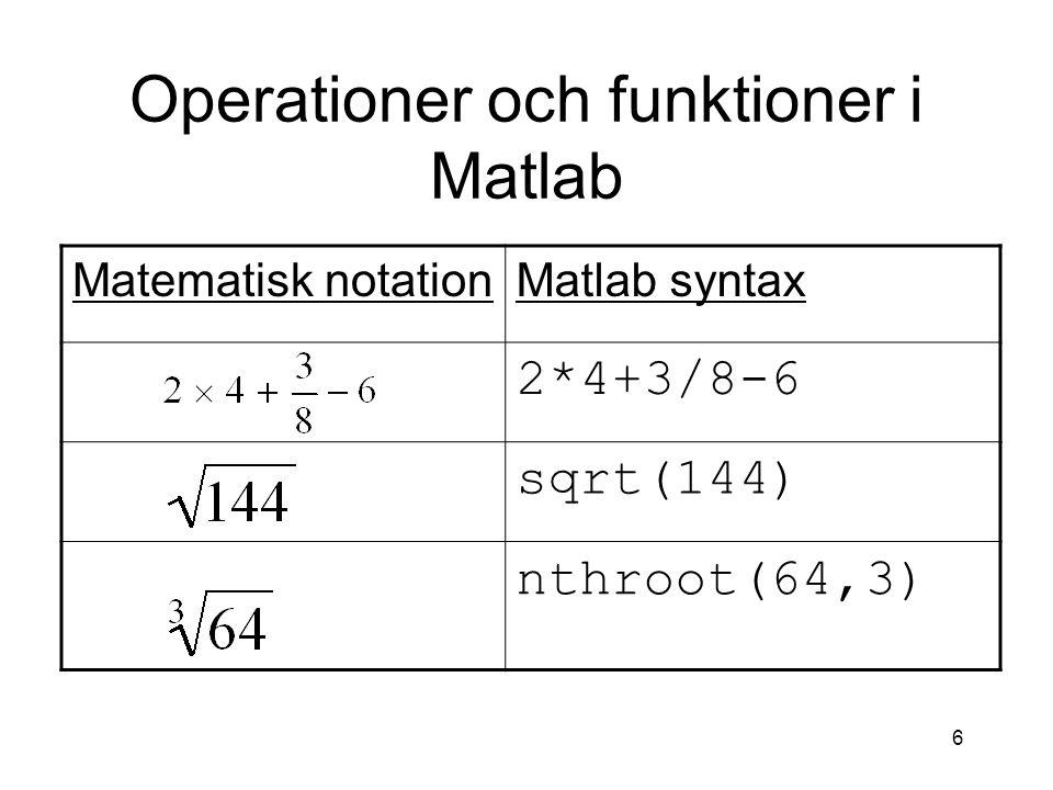 17 Få hjälp från Matlab Använd kommandon help och doc för att få hjälp med de definierade funktioner i Matlab.