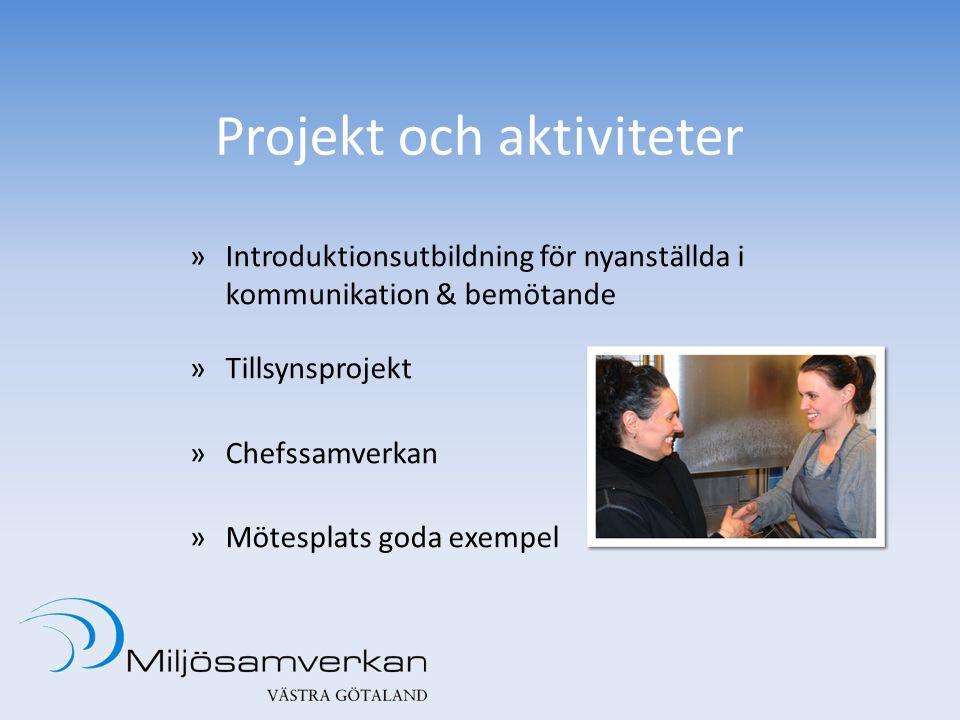 Projekt och aktiviteter »Introduktionsutbildning för nyanställda i kommunikation & bemötande »Tillsynsprojekt »Chefssamverkan »Mötesplats goda exempel