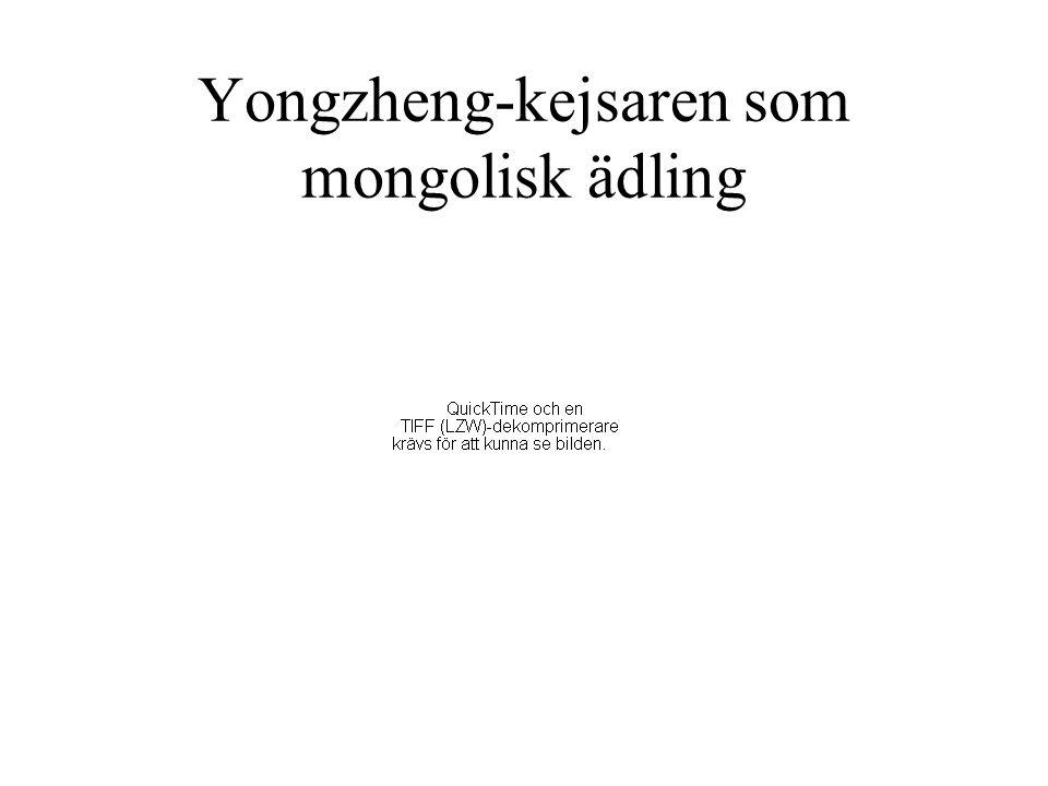 Yongzheng-kejsaren som mongolisk ädling