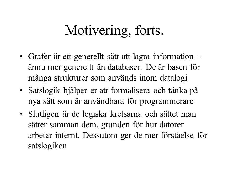 Motivering, forts.