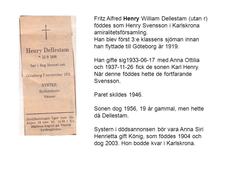 Fritz Alfred Henry William Dellestam (utan r) föddes som Henry Svensson i Karlskrona amiralitetsförsamling. Han blev först 3:e klassens sjöman innan h