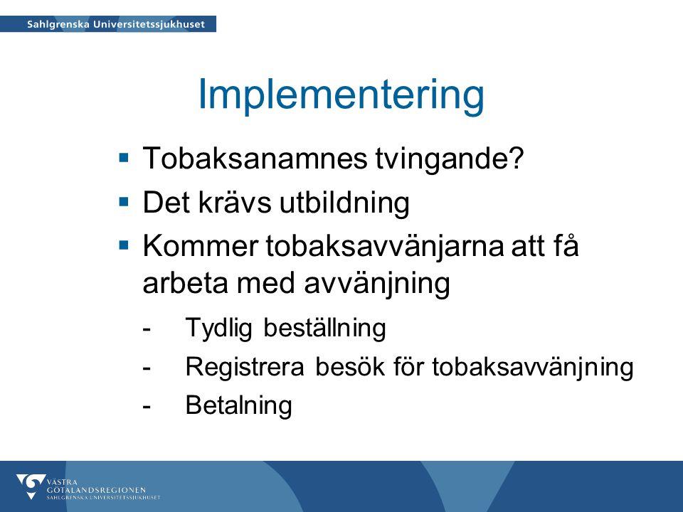 Implementering  Tobaksanamnes tvingande.
