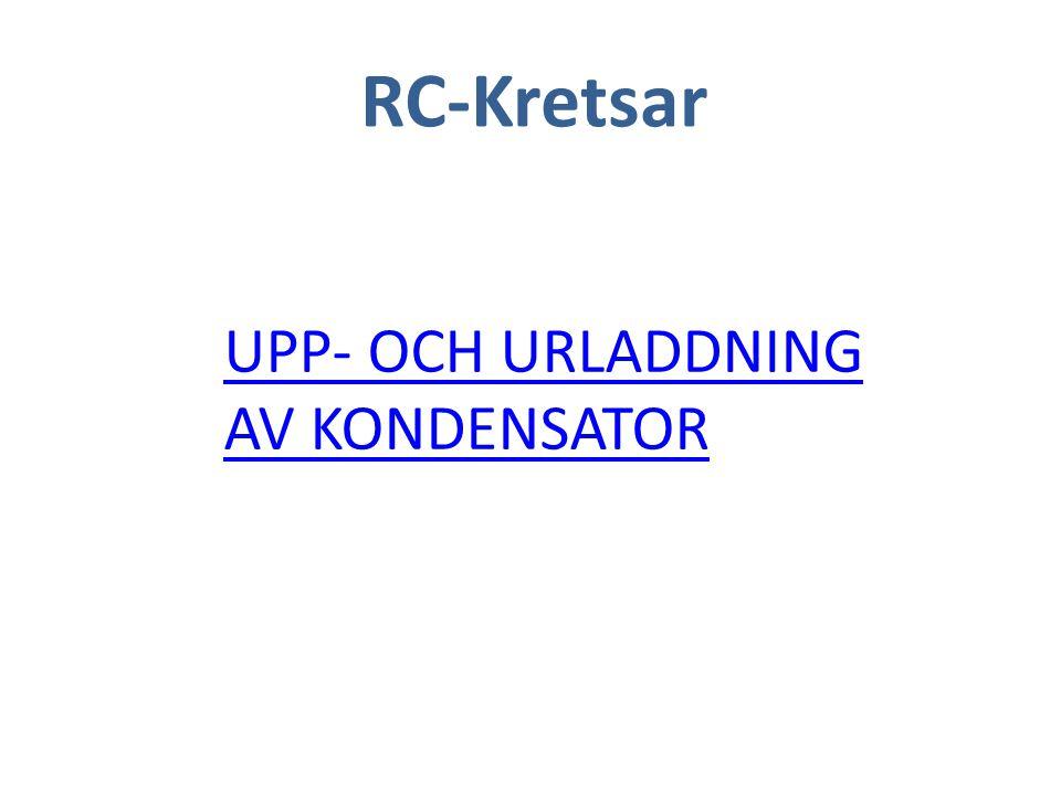 RC-Kretsar UPP- OCH URLADDNING AV KONDENSATOR