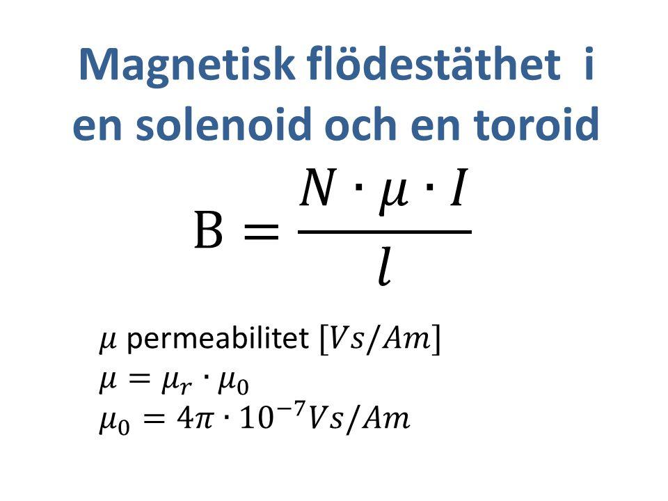 Magnetisk flödestäthet i en solenoid och en toroid