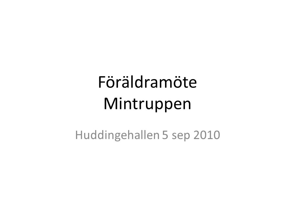 Agenda Mini HT2010, lite justeringar Höstens planering Varför föräldragrupp Plocklistor Regler Våra krav Tävlingsgymnasten Övriga frågor