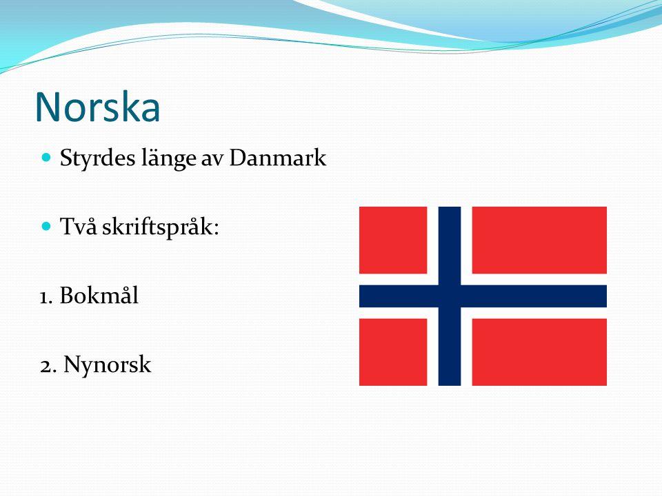 Danska Danmark, Färöarna, Grönland, norra Tyskland Talspråket har utvecklats mycket Lånar ofta in ord direkt från engelska: weekend, computer