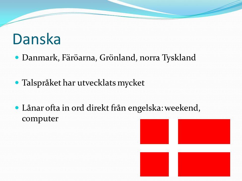 Färöiska Det minsta nordiska språket Närmast släkt med isländskan En hel del danska lånord