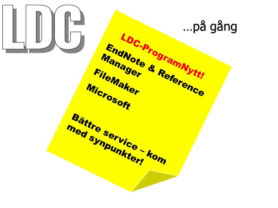 …på gång EndNote & Reference Manager FileMaker Microsoft Bättre service – kom med synpunkter.