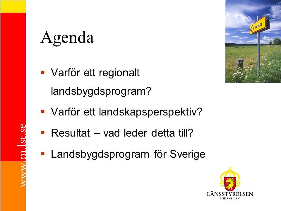 Agenda  Varför ett regionalt landsbygdsprogram. Varför ett landskapsperspektiv.