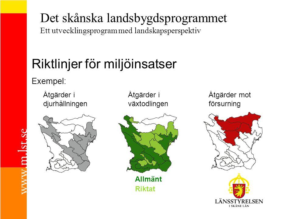 Det skånska landsbygdsprogrammet Ett utvecklingsprogram med landskapsperspektiv Åtgärder i växtodlingen Åtgärder i djurhållningen Åtgärder mot försurning Riktlinjer för miljöinsatser Exempel: Allmänt Riktat