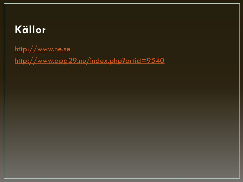 http://www.ne.se http://www.apg29.nu/index.php?artid=9540