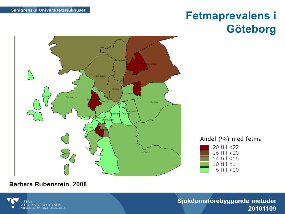 Sjukdomsförebyggande metoder 20101109 Fetmaprevalens i Göteborg Barbara Rubenstein, 2008