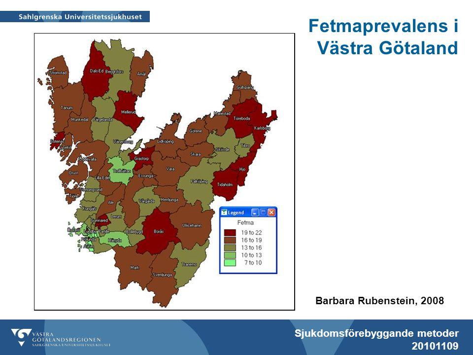 Sjukdomsförebyggande metoder 20101109 Fetmaprevalens i Västra Götaland Barbara Rubenstein, 2008
