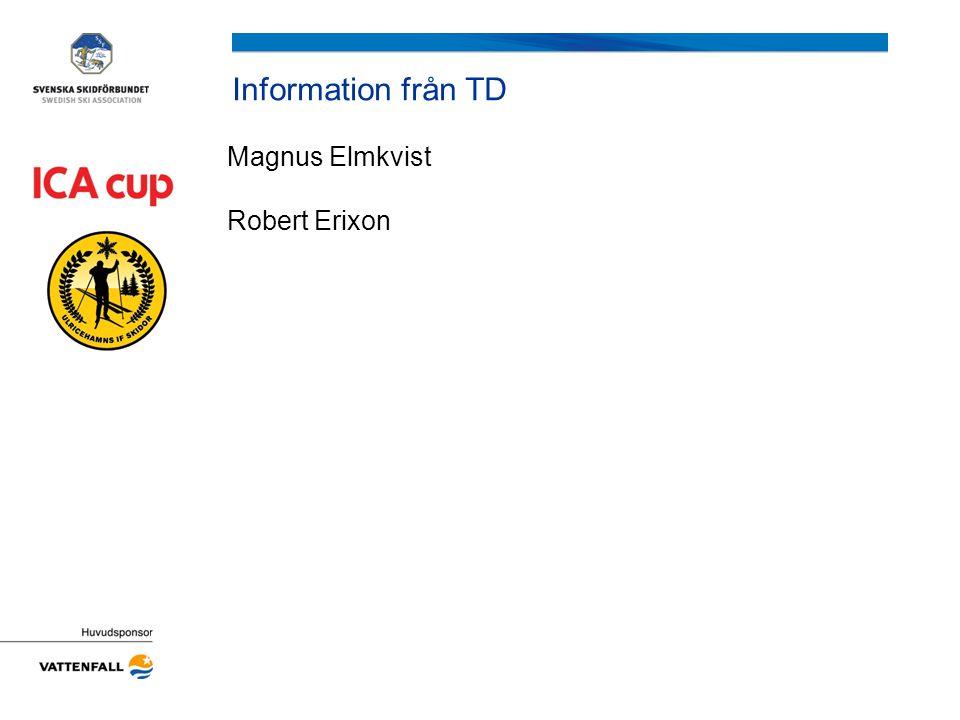 Information från TD Magnus Elmkvist Robert Erixon