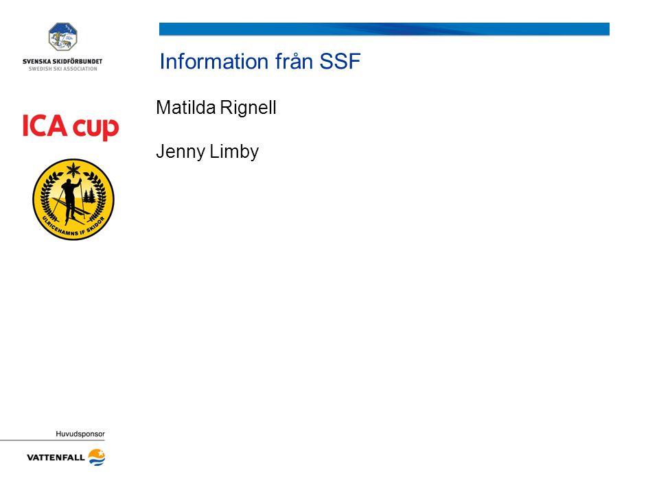 Information från SSF Matilda Rignell Jenny Limby