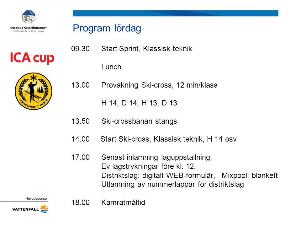 Program lördag 09.30Start Sprint, Klassisk teknik Lunch 13.00Provåkning Ski-cross, 12 min/klass H 14, D 14, H 13, D 13 13.50 Ski-crossbanan stängs 14.