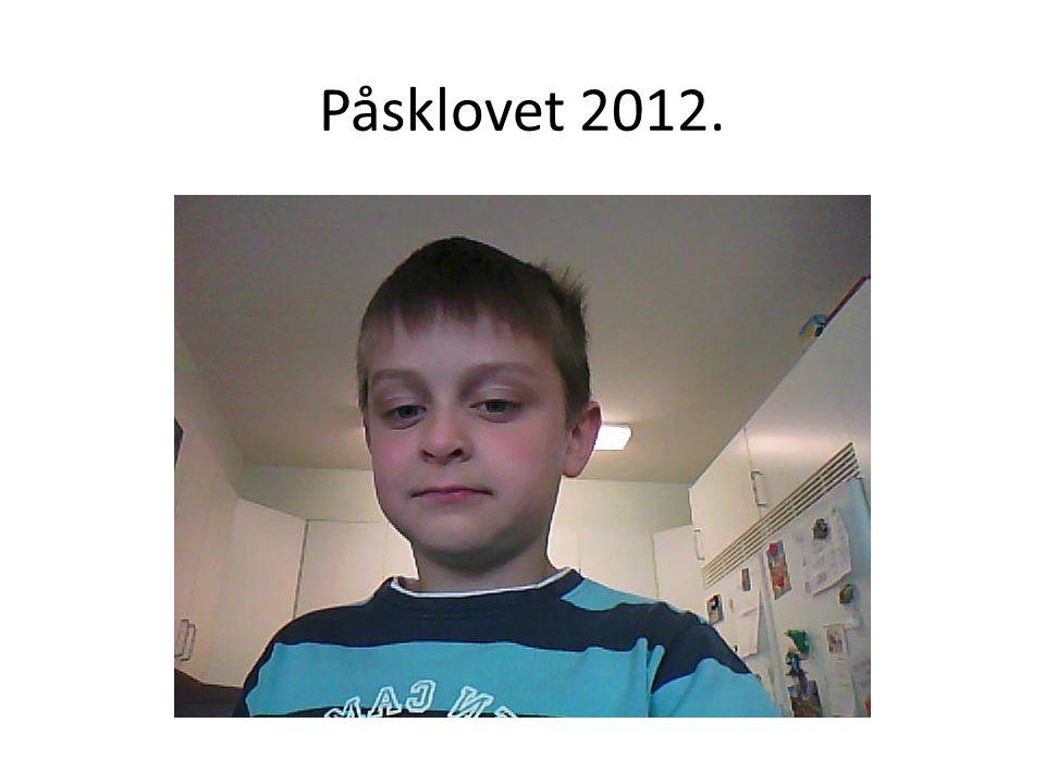 Påsklovet 2012.