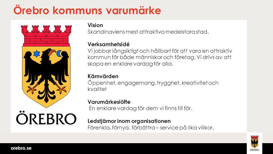 orebro.se Vision Skandinaviens mest attraktiva medelstora stad. Verksamhetsidé Vi jobbar långsiktigt och hållbart för att vara en attraktiv kommun för