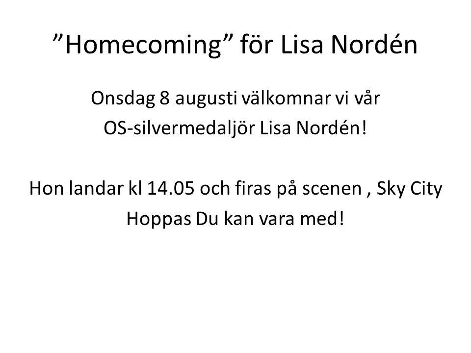 Homecoming för Lisa Nordén Onsdag 8 augusti välkomnar vi vår OS-silvermedaljör Lisa Nordén.