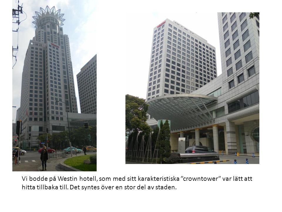 Vi bodde på Westin hotell, som med sitt karakteristiska crowntower var lätt att hitta tillbaka till.