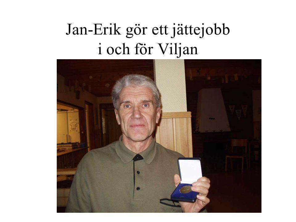 Jan-Erik gör ett jättejobb i och för Viljan