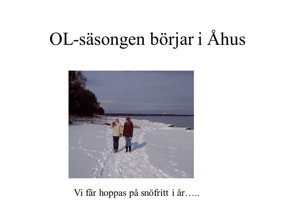 OL-säsongen börjar i Åhus Vi får hoppas på snöfritt i år…..