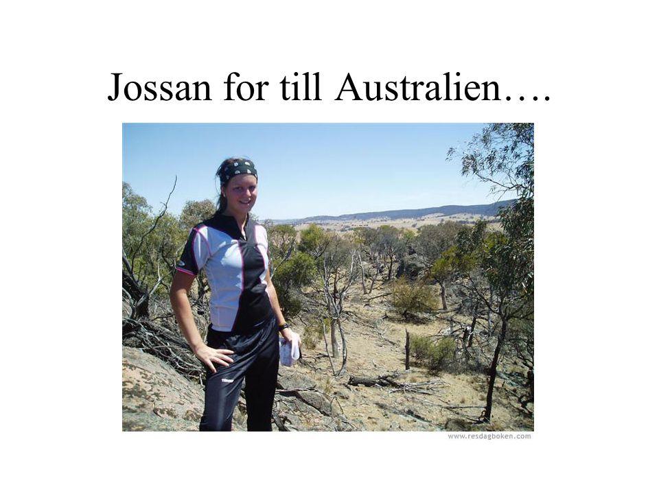 Jossan for till Australien….