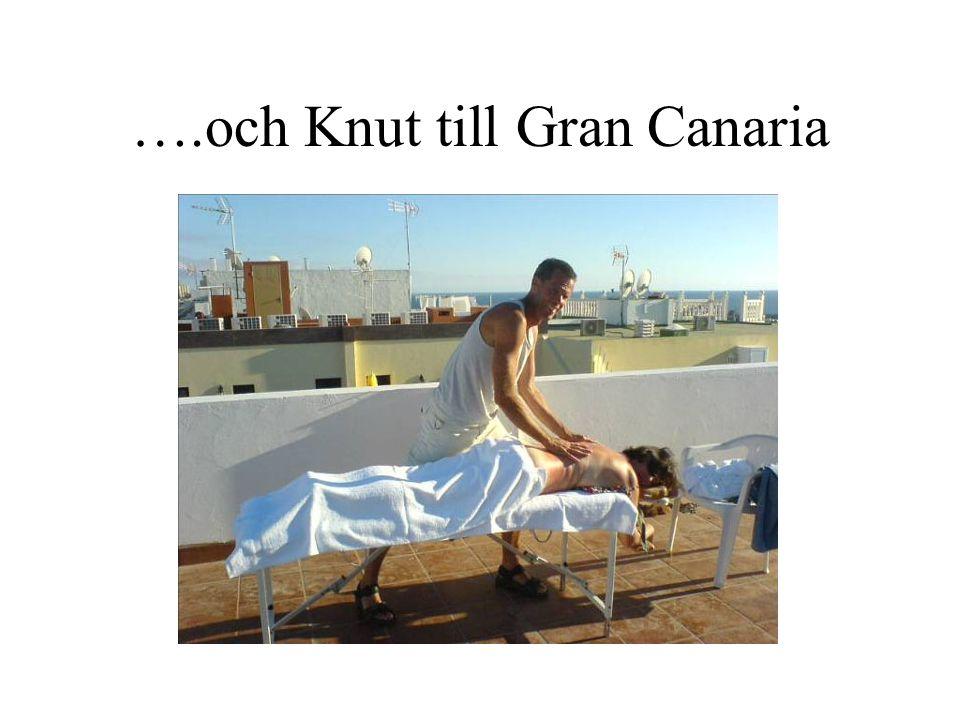 ….och Knut till Gran Canaria